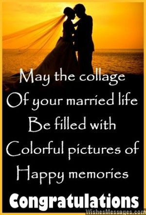 May The Collage Of Your Married Life Be Filled With Colorful Pictures Of Happy Memories