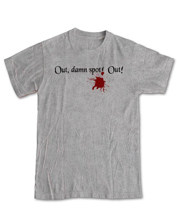 Shakespeare shirt lady macbeth out damned spot out for Librarian t shirt sayings