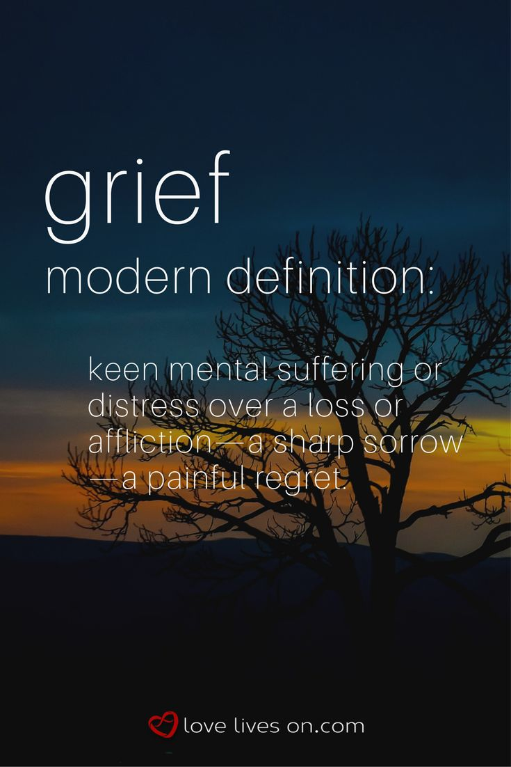 A modern definition of grief. Click to learn more about how the definition of grief has evolved over time.
