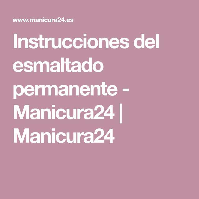 Instrucciones del esmaltado permanente - Manicura24   Manicura24