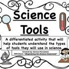 Students match the science tool to its name, describe how it is used,  show an example of the tool in use! Pictures  descriptions are inc...