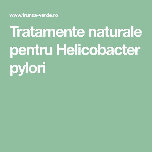 Tratamente naturale pentru Helicobacter pylori