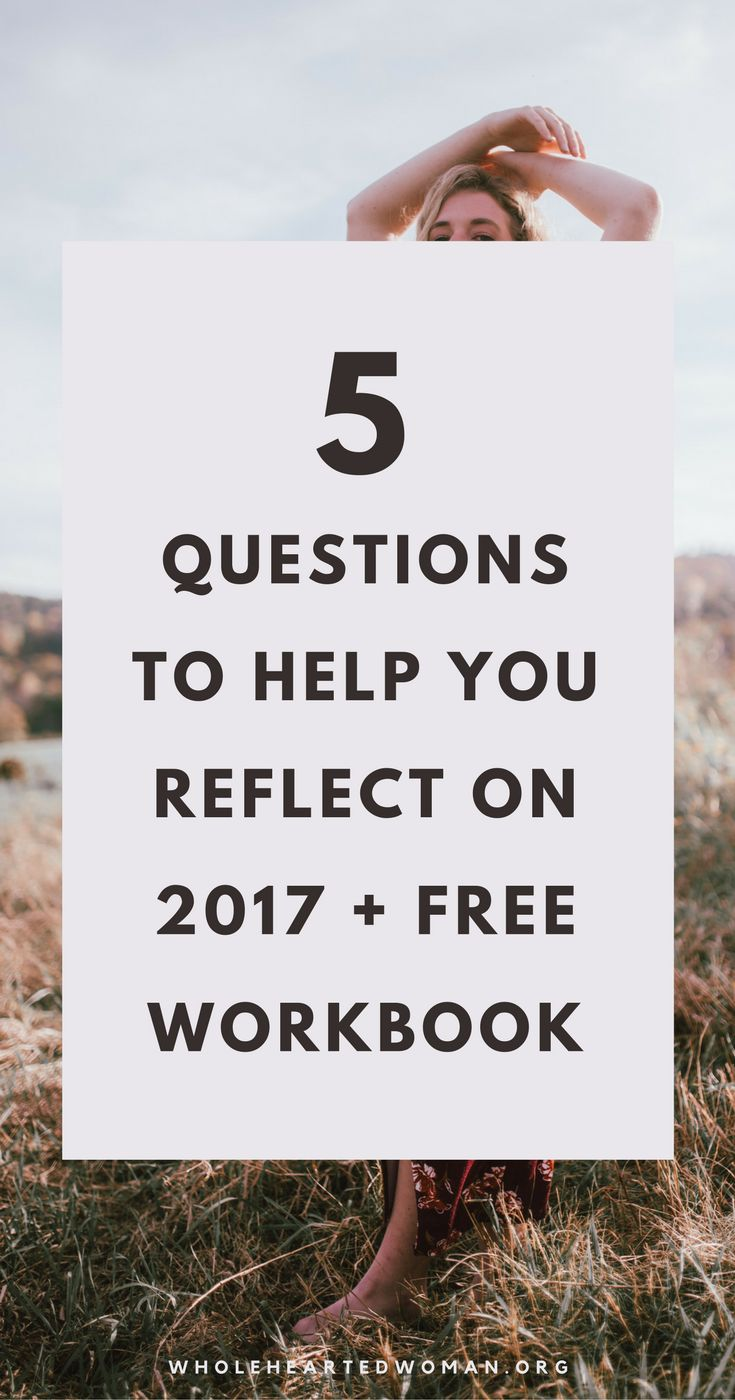 Ready To Say Goodbye To 2017? 5 Questions To Help You Reflect This Past Year (Free Workbook!) | Reflect On 2017 And Prepare For 2018 | New Year Resolution's | 2018 Goals | Planning For 2018 | How To Reflect On This Year | Biggest Takeaways Of 2017 | What I Learned This Year In 2017 | Personal Growth & Development | Writing Prompts | Reflection | Wholehearted Woman