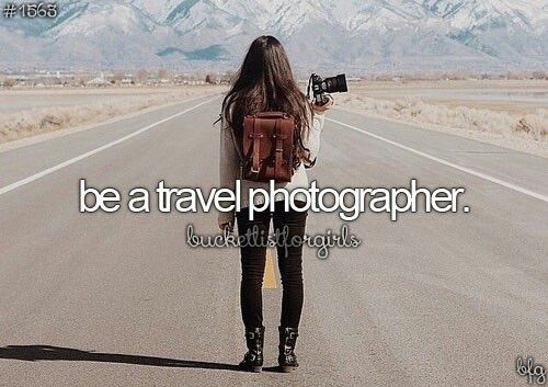 This would be a dream; and if I got paid for it - even better! love travelling. love photography. Simple.