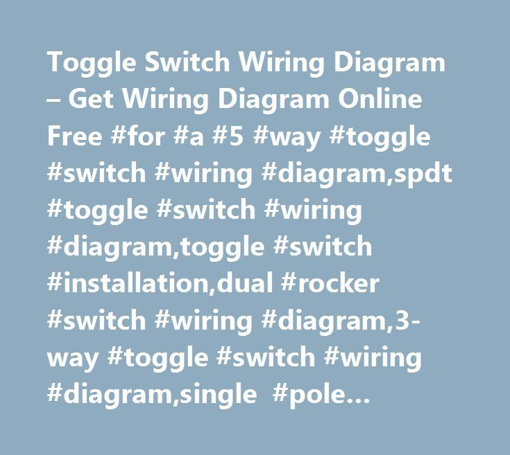 Toggle Switch Wiring Diagram – Get Wiring Diagram Online Free #for #a #5 #way #toggle #switch #wiring #diagram,spdt #toggle #switch #wiring #diagram,toggle #switch #installation,dual #rocker #switch #wiring #diagram,3-way #toggle #switch #wiring #diagram,single #pole #switch #wiring #diagram,3 #position #switch #wiring #diagram,dpdt #toggle #switch #wiring #diagram,6 #pin #toggle #switch #wiring #diagram,2-way #switch #wiring #diagram,momentary #rocker #switch #wiring #diagram,double #switch…
