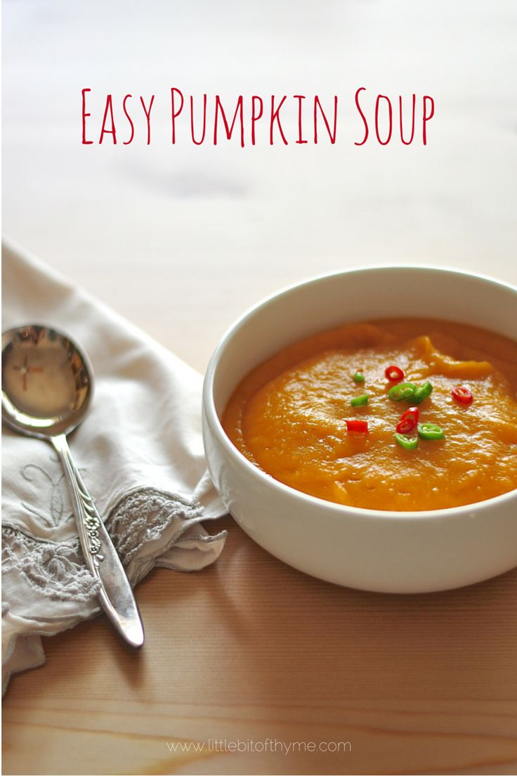 The Soup Diaries :: Easy Pumpkin Soup - Little Bit of Thyme