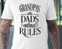 Grandpas are dads without rules- Fathers day tshirt- Grandparent announcement shirt- New Grandpa- Pregnancy announcement - Announce