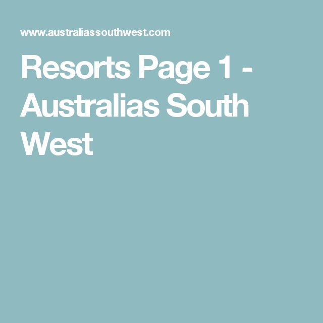 Resorts Page 1 - Australias South West