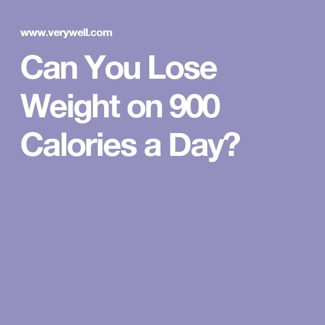 Can You Lose Weight on 900 Calories a Day?
