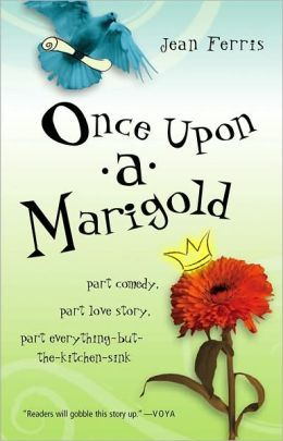 Once Upon a Marigold By Jean Ferris. Intermediate book for classroom library. Great fairytale.