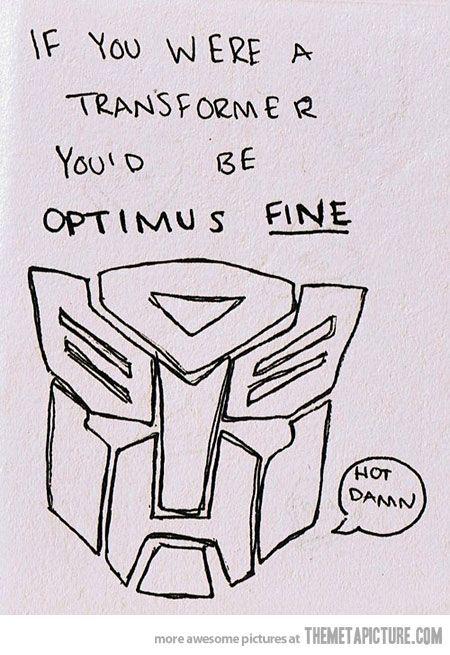 Bahaha i love transformers!