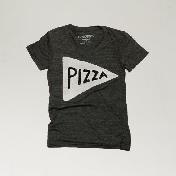 Hey, I found this really awesome Etsy listing at https://www.etsy.com/listing/189711537/womens-pizza-t-shirt-black-typography