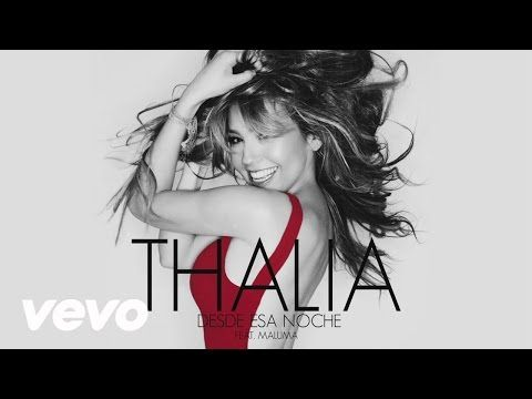 Desde esa noche -Thalia ft Maluma [Letra] - YouTube