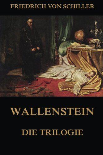 Wallenstein - Die Trilogie von Friedrich von Schiller https://www.amazon.de/dp/3849692795/ref=cm_sw_r_pi_dp_x_DAENyb43ZX4A1