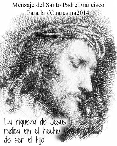 #Cuaresma2014 La relación única de Jesús con el Padre, es el privilegio soberano de este Mesías pobre. #PapaFrancisco
