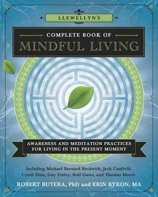 Llewellyns Complete Book of Mindful Living : Robert Butera : 9780738746777