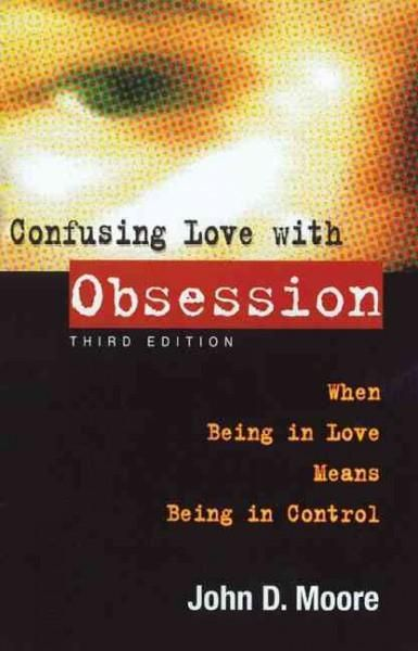 Confusing Love With Obsession: When Being in Love Means Being Controlled