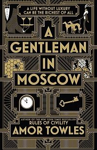 You will not meet a fine man such as Count Alexander Ilyich Rostov easily.  Amor Towles, that New York Times bestselling author of Rules of Civility has got me thinking, speaking, reading like the …