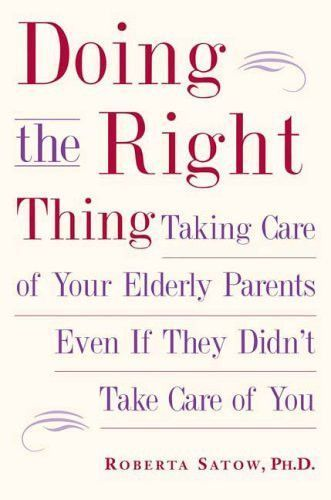 Doing The Right Thing Taking Care Of Your Elderly Parents Even If