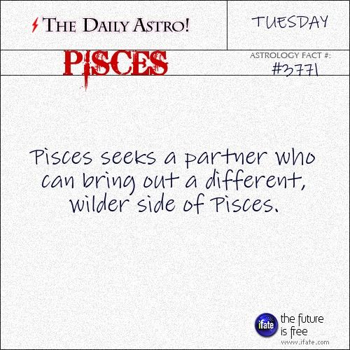 Sure do! Pisces 3771: Visit The Daily Astro for more facts about Pisces.