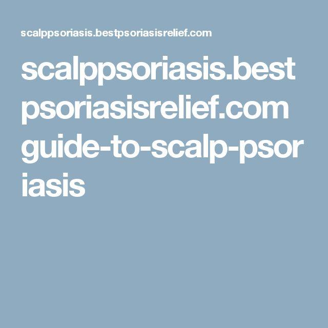 scalppsoriasis.bestpsoriasisrelief.com guide-to-scalp-psoriasis