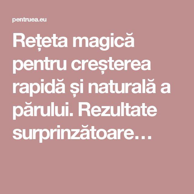 Rețeta magică pentru creșterea rapidă și naturală a părului. Rezultate surprinzătoare…