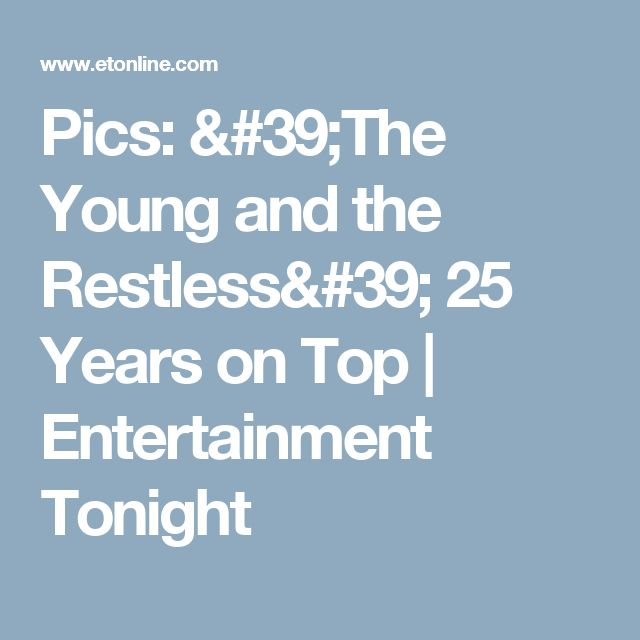 Pics: 'The Young and the Restless' 25 Years on Top | Entertainment Tonight