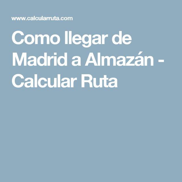 Como llegar de Madrid a Almazán - Calcular Ruta