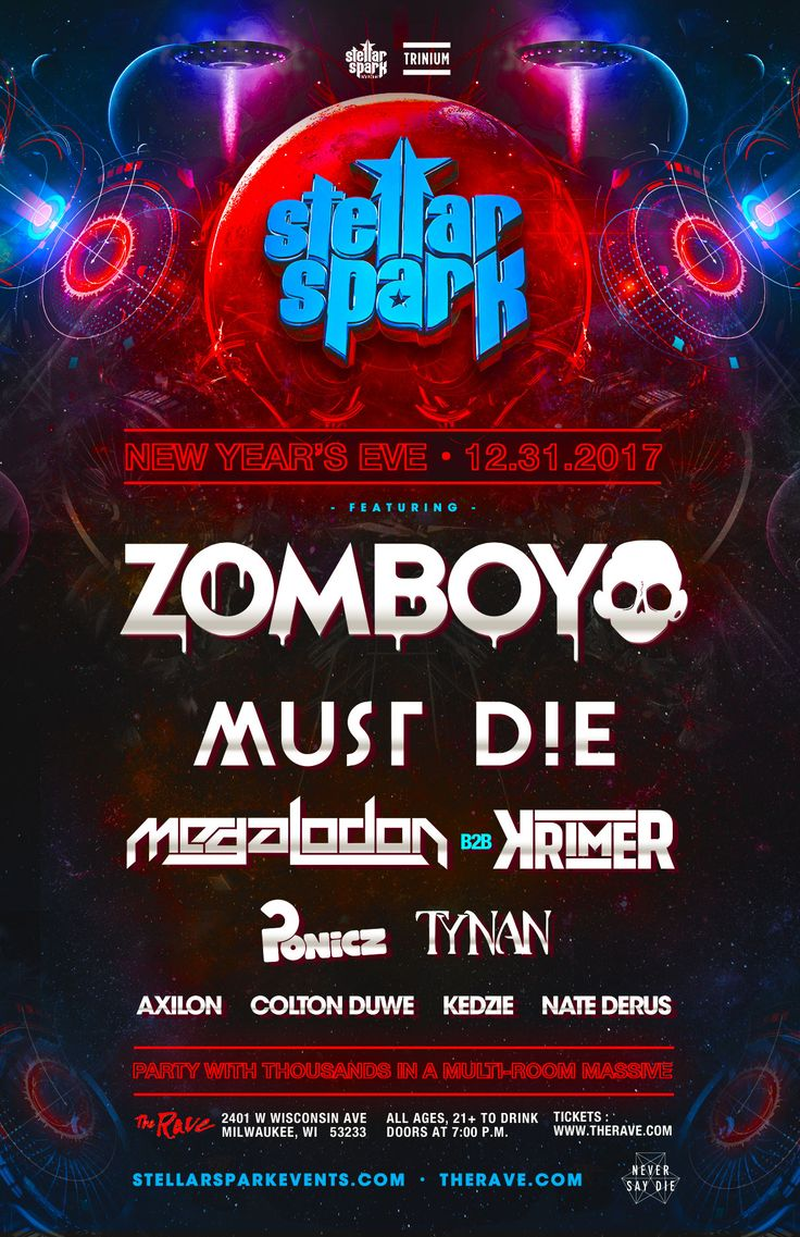 Stellar Spark Events and Trinium Events present ZOMBOY / STELLAR SPARK NEW YEARS EVE  PARTY WITH THOUSANDS with Must Die, Megalodon B2B Krimer, Ponicz, Tynvn, Axilon, Colton Duwe, Kedzie, Nate Derus  Sunday, December 31, 2017 at 8pm  The Rave/Eagles Club - Milwaukee WI  All Ages to enter / 21+ to drink
