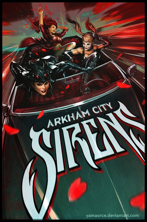 Arkham City Sirens - Yama Orce