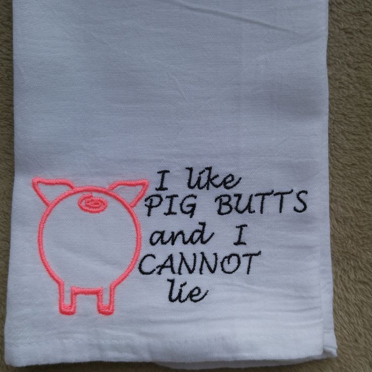 I Like Pig Butts Embroidered Flour Sack Towel, Customized Flour Sack Towel,  Personalized Flour