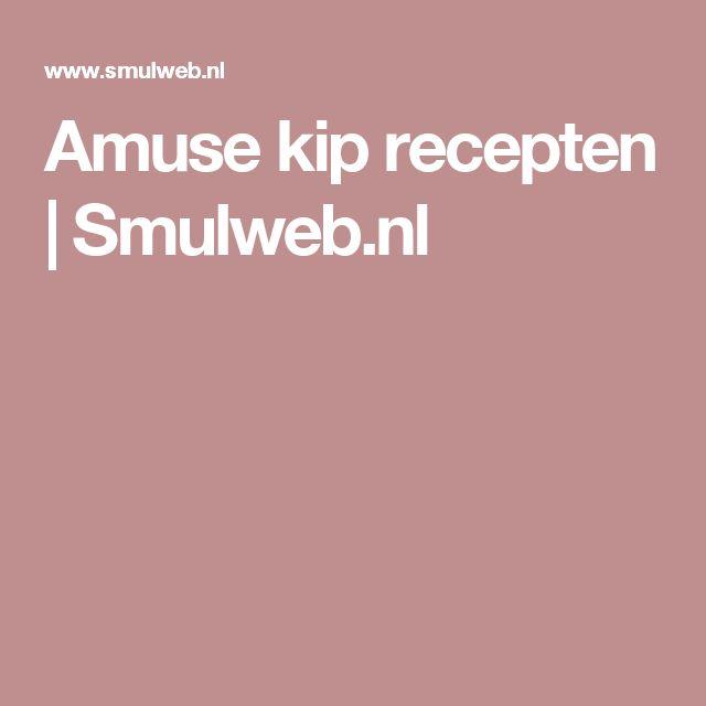 Amuse kip recepten | Smulweb.nl