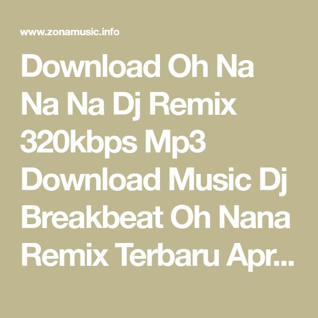 Download Oh Na Na Na Dj Remix 320kbps Mp3 Download Music Dj