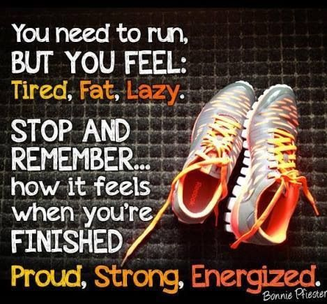Running. Motivation. Remember how you feel when you're done!