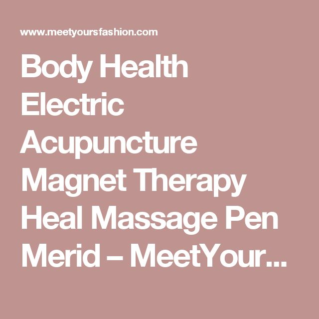 Body Health Electric Acupuncture Magnet Therapy Heal Massage Pen Merid – MeetYoursFashion