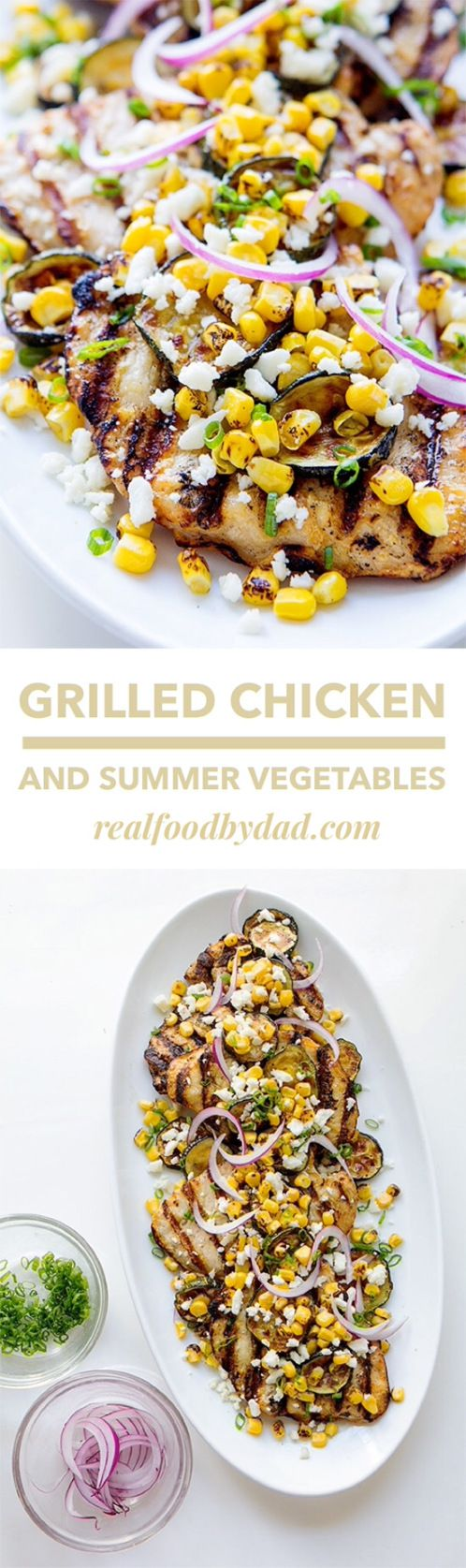 Grilled Chicken and Summer Vegetables from Real Food by Dad