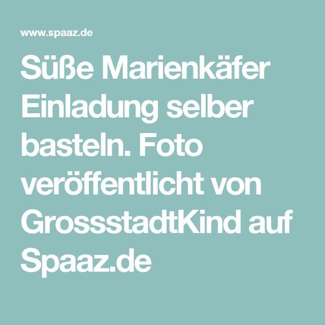 Süße Marienkäfer Einladung Selber Basteln. Foto Veröffentlicht Von  GrossstadtKind Auf Spaaz.de