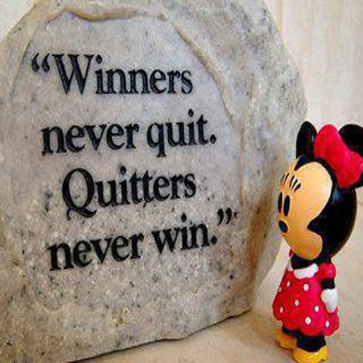 Winners never quit. Quitters never win. I have been teaching my boys this since they were toddlers!!
