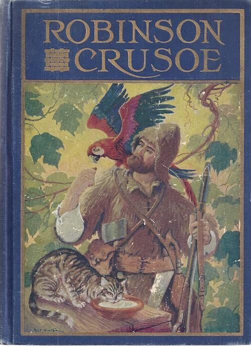 Life And Adventures Of Robinson Crusoe by Daniel Defoe, 1918