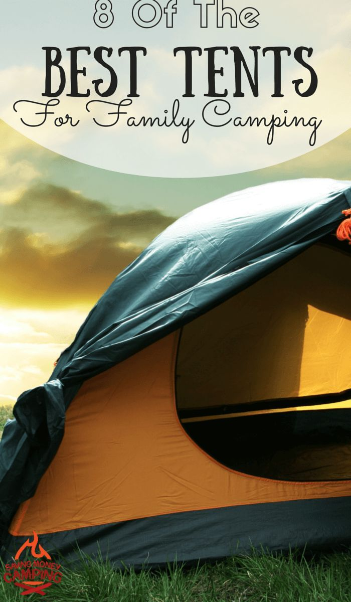 8 Of The Best Tents For Family Camping http://www.savingmoneycamping.com/8-of-the-best-tents-for-family-camping/