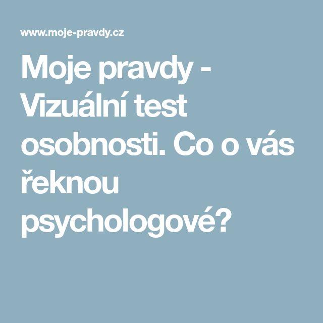 Moje pravdy - Vizuální test osobnosti. Co o vás řeknou psychologové?