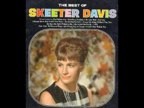 Now I lay me down to sleep: Skeeter Davis...This is the one I heard on the radio that brought back so many memories.  I can remember sitting with my Daddy & listening to this record on the turntable.  This record is mine now.  I miss you Daddy.