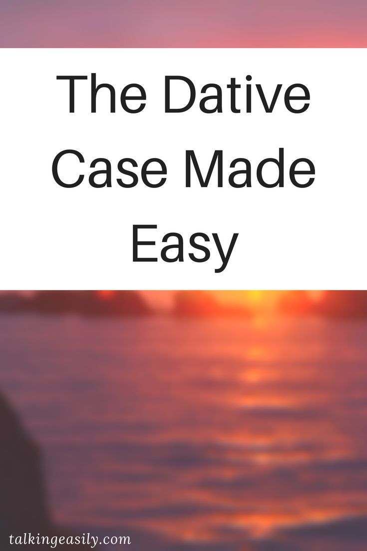 The Dative Case can get hard. This will make it easier.