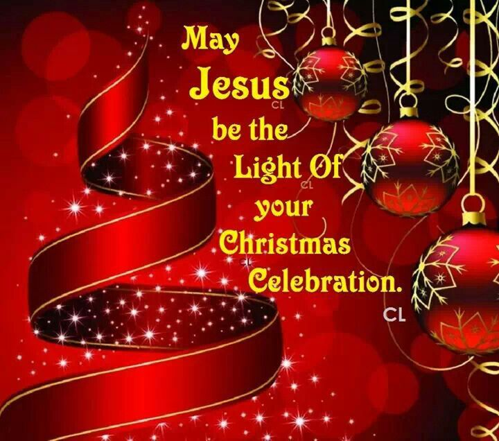 May Jesus be the light of your Christmas celebration.