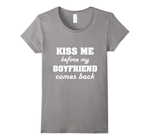 Womens GummoCloth : Kiss Me Before My Boyfriend Comes Bac... https://www.amazon.com/dp/B072MQC4DR/ref=cm_sw_r_pi_dp_x_gdTIzbX4MDTF1