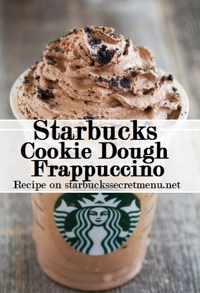 cook dough frappuccino      Cinnamon Dolce Creme Frappuccino     Add mocha syrup (1 pump tall, 2 pumps grande, 3 pumps venti)     Java chips blended in     Top with cookie crumble and chocolate whip
