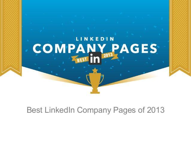 Best LinkedIn Company Pages 2013 by LinkedIn via slideshare
