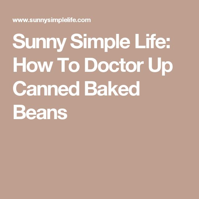 Sunny Simple Life: How To Doctor Up Canned Baked Beans