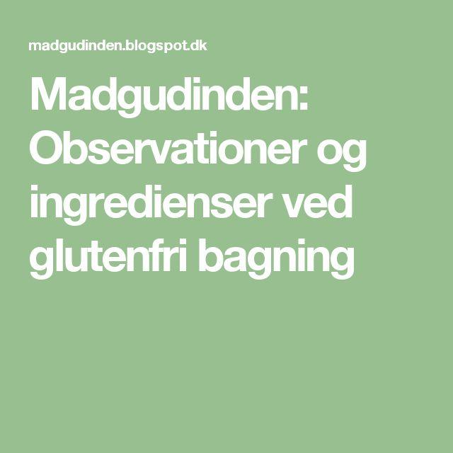 Madgudinden: Observationer og ingredienser ved glutenfri bagning
