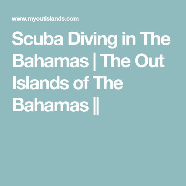 Scuba Diving in The Bahamas | The Out Islands of The Bahamas ||